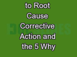 Introduction to Root Cause Corrective Action and the 5 Why