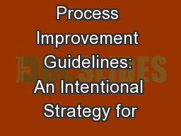 Process Improvement Guidelines: An Intentional Strategy for