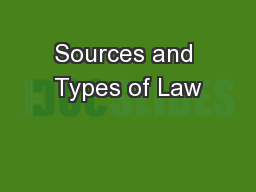 Sources and Types of Law