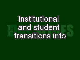 Institutional and student transitions into PowerPoint PPT Presentation