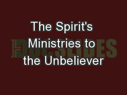 The Spirit's Ministries to the Unbeliever