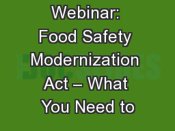 Webinar: Food Safety Modernization Act � What You Need to
