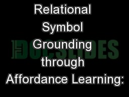 Relational Symbol Grounding through Affordance Learning: