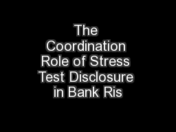 The Coordination Role of Stress Test Disclosure in Bank Ris