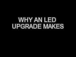 WHY AN LED UPGRADE MAKES