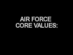 AIR FORCE CORE VALUES: PowerPoint PPT Presentation