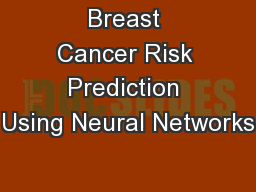 Breast Cancer Risk Prediction Using Neural Networks