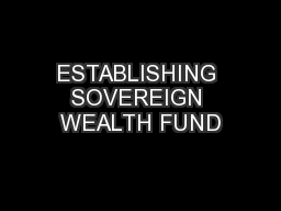 ESTABLISHING SOVEREIGN WEALTH FUND