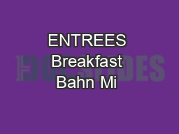 ENTREES Breakfast Bahn Mi
