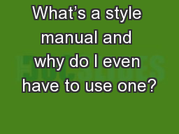 What's a style manual and why do I even have to use one?
