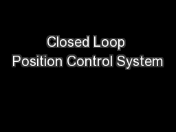Closed Loop Position Control System