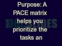 � Purpose: A PACE matrix helps you prioritize the tasks an