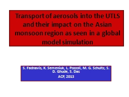 Transport of aerosols into the UTLS and their impact on the