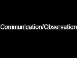 Communication/Observation