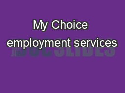 My Choice employment services PowerPoint PPT Presentation