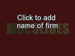 Click to add name of firm PowerPoint PPT Presentation