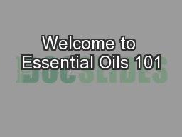 Welcome to Essential Oils 101