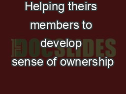 Helping theirs members to develop sense of ownership
