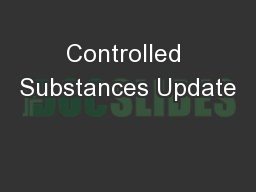 Controlled Substances Update