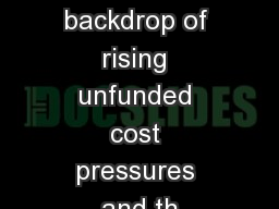 Against a backdrop of rising unfunded cost pressures and th PowerPoint PPT Presentation