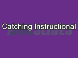 Catching Instructional