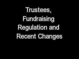 Trustees, Fundraising Regulation and Recent Changes