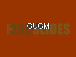 GUGM PowerPoint PPT Presentation