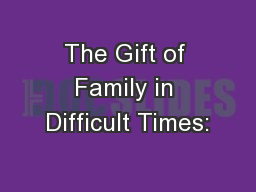 The Gift of Family in Difficult Times: