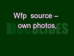 Wfp  source – own photos,