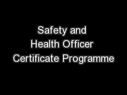 Safety and Health Officer Certificate Programme