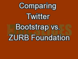 Comparing Twitter Bootstrap vs. ZURB Foundation