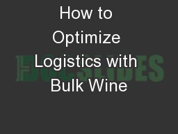 How to Optimize Logistics with Bulk Wine