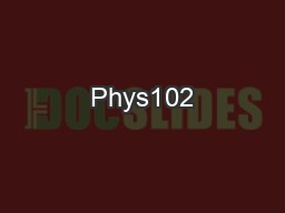 Phys102 PowerPoint PPT Presentation