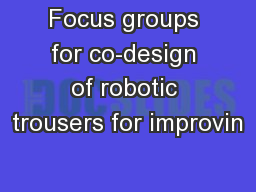 Focus groups for co-design of robotic trousers for improvin