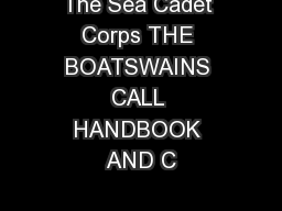 The Sea Cadet Corps THE BOATSWAINS CALL HANDBOOK AND C