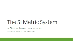 The SI Metric System PowerPoint PPT Presentation