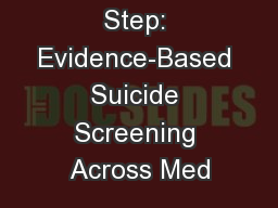 The First Step: Evidence-Based Suicide Screening Across Med