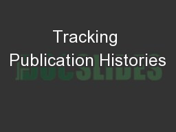 Tracking Publication Histories PowerPoint PPT Presentation