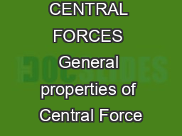 CENTRAL FORCES General properties of Central Force