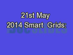 21st May 2014 Smart  Grids: