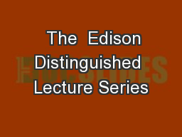 The  Edison Distinguished Lecture Series