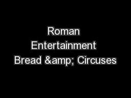 Roman Entertainment Bread & Circuses