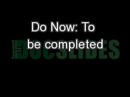 Do Now: To be completed