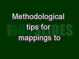 Methodological tips for mappings to