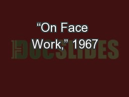 """""""On Face Work,"""" 1967"""
