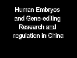Human Embryos and Gene-editing Research and regulation in China