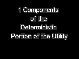 1 Components of the Deterministic Portion of the Utility