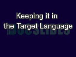 Keeping it in the Target Language