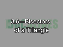 3.6—Bisectors of a Triangle