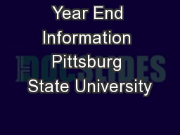 Year End Information Pittsburg State University